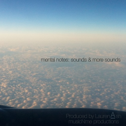 mental notes: sounds & more sounds