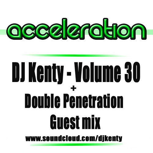 DJ Kenty - Volume 30 + Guest Mix From Double Penetration