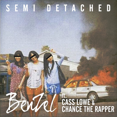 Semi Detached - BenZel vs Cass Lowe vs Chance The Rapper