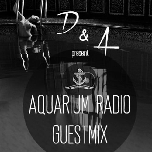 D&A - Aquarium Radio Guestmix