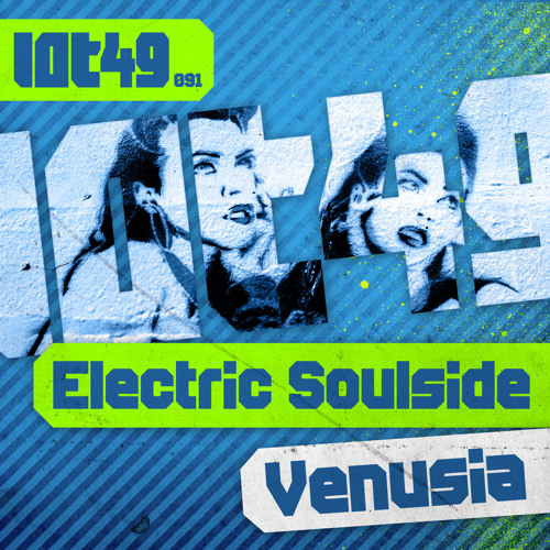 Electric Soulside -Venusia - LOT49- OUT NOW!!!!