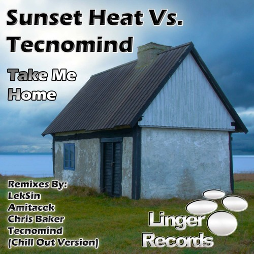Sunset Heat Vs. Tecnomind - Take Me Home (Tecnomind Chill Out Version)