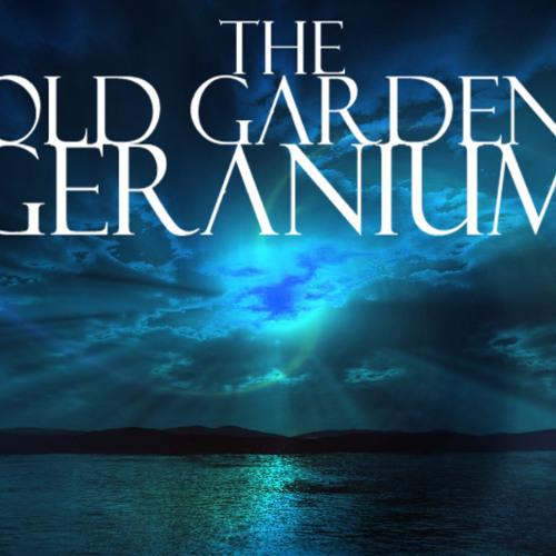 The Old Garden Geranium - Death Is Eternal