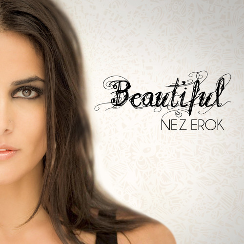 Nez Erok - Beautiful (2012 Remake)