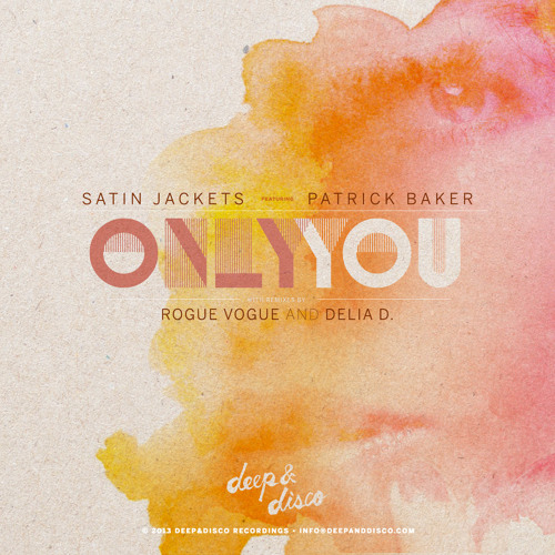 Satin Jackets feat. Patrick Baker - Only You (Rogue Vogue Remix)- FREE D/L TODAY ONLY!!