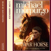 War Horse written by Michael Morpurgo and read by Dan Stevens