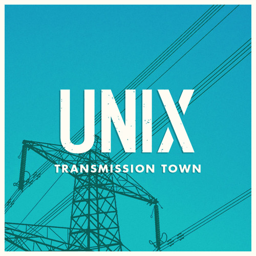 Unix (UK) - Transmission Town // FREE DOWNLOAD IN DESCRIPTION