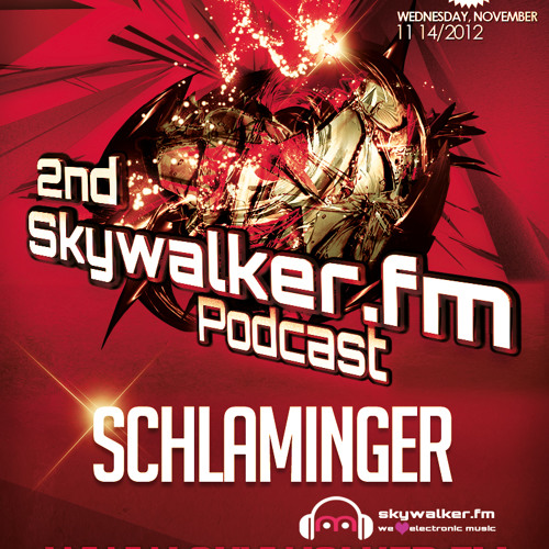 2nd Skywalker.fm Podcast by Schlaminger