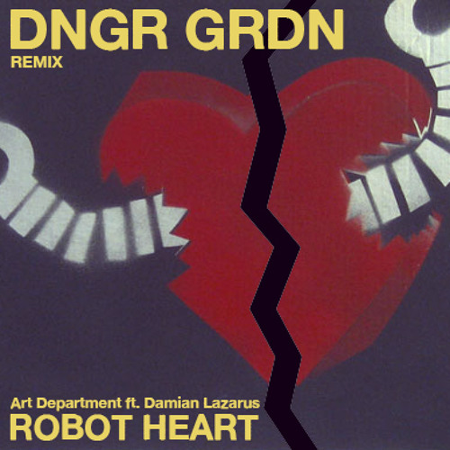 Art Department - Robot Heart (DNGR GRDN remix) *free download*