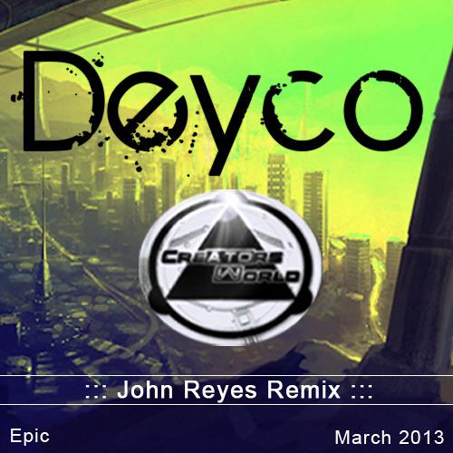 Deyco - Epic (John Reyes Remix)