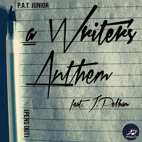 P.A.T. Junior - A Writer's Anthem (Pens Out) (feat. J. Pelham)