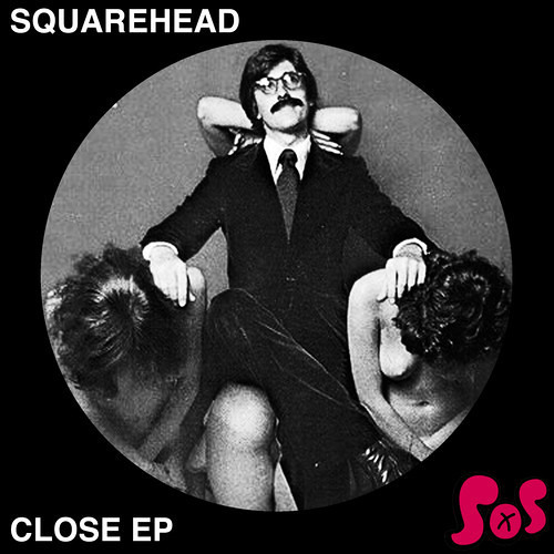 Squarehead - Close (CDBL Remix) Clip // SOS 026