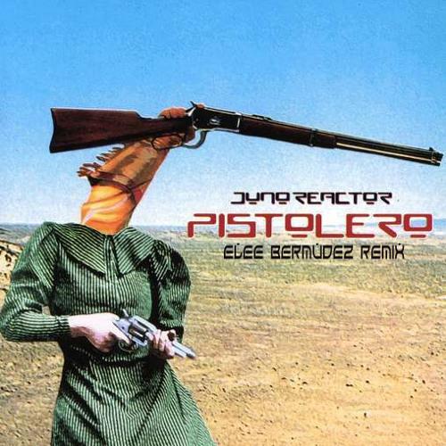 Juno Reactor - Pistolero (Elee Bermudez Remix)DEMO.