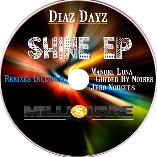 Diaz Dayz-Shine(Jero Nougues Remix)[CUTTED] | SHINE EP | GET YOUR COPY