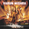 Time Machine ft. Varun M
