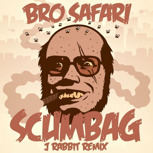 Bro Safari - Scumbag (J.Rabbit Remix) FREE DOWNLOAD