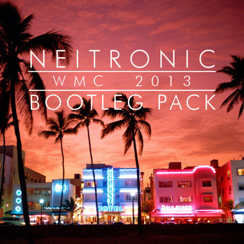Neitronic - Miami 2013 Bootleg Pack