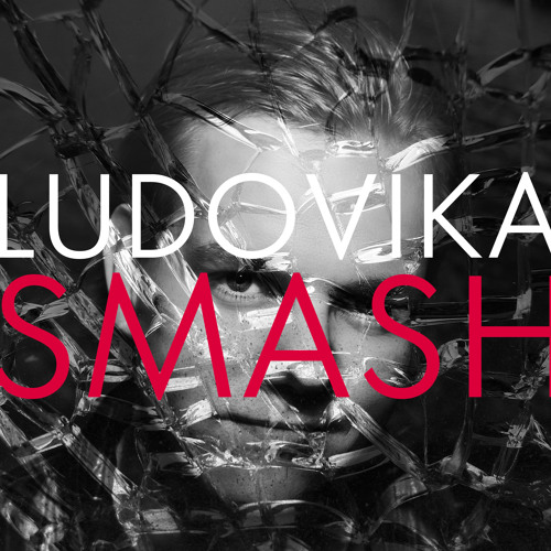 Ludovika - Smash (Original Mix) FREE DOWNLOAD