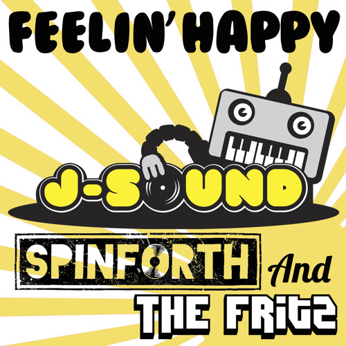 J-Sound Spinforth & The Fritz - Feelin' Happy (Scour Records Freemix)