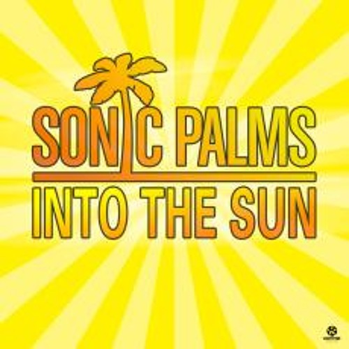 Sonic Palms - Into the sun (Jay Frog Rmx)