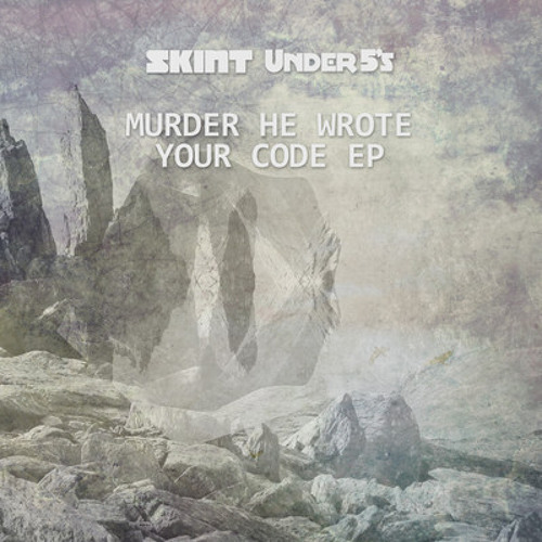 Murder He Wrote - Your Code EP [UNDER040] - OUT NOW!