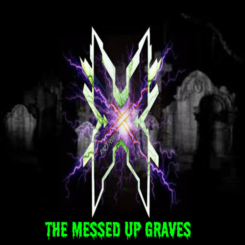 The messed up graves