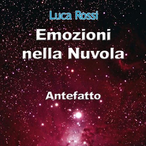 Emozioni nella nuvola - Antefatto di Luca Rossi