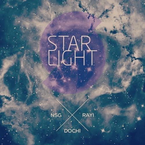 NSG x Dochi x Rayi - StarLight