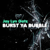 Jay Lyn Gatz  - Burst Ya Bubble Prod. by Warith Hajj
