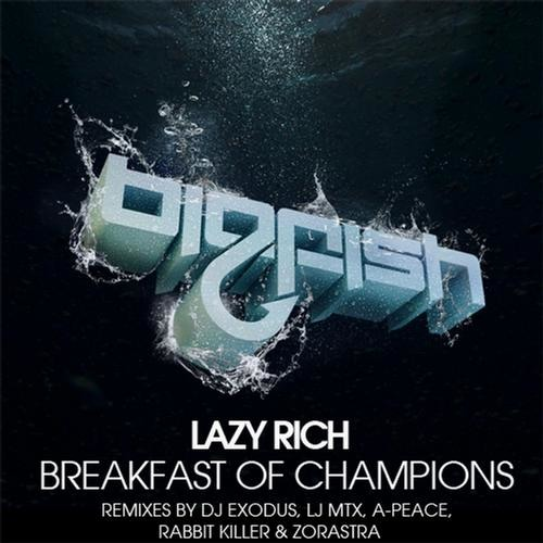 [Out Now] Lazy Rich - Breakfast of Champions (Exodus, LJ MTX & A-Peace Remix)