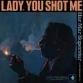 Har Mar Superstar Lady, You Shot Me Artwork