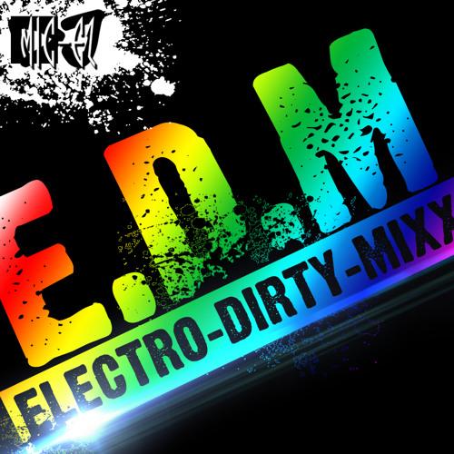 E.D.M. (Electro Dirty Mixx) By DJ Mic EZ
