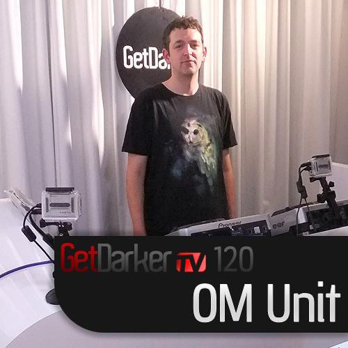 Om Unit- GetDarkerTV 120 - (29 November 2011)