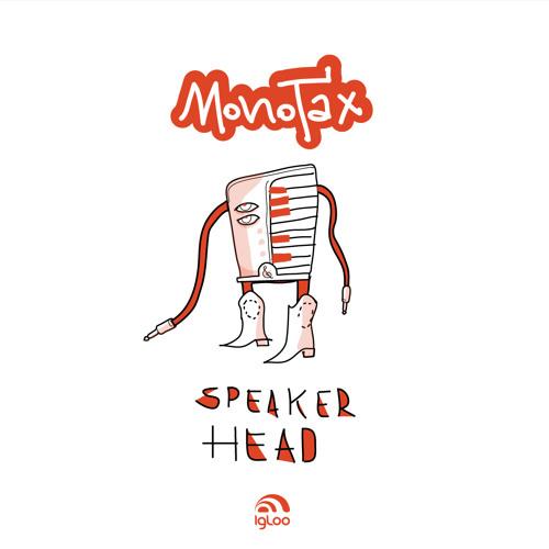 Monotax - Speaker Head (Dilo's Headphones Remix)