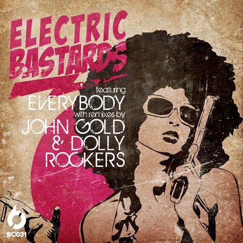 ELECTRIC BASTARDS - EVERYBODY (JOHN GOLD REMIX) [BC031]