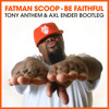 Fatman Scoop - Be Faithful (Tony Anthem & Axl Ender Bootleg)