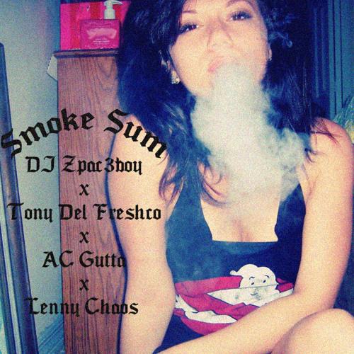 DJ Zpac3boy x TonyDelFreshCo x AC Gutta x Lenny Chaos - Smoke Somethin