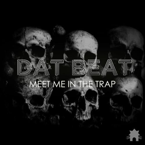 Dat Beat - Meet Me In The Trap (Original Mix)
