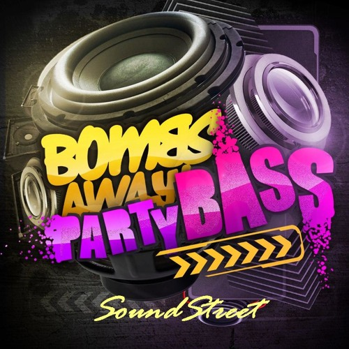 Boom Away - Party Bass (Omar Tower [Soundstreet] Remix)*Free download in BUY*