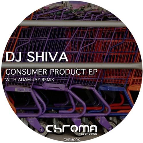 DJ Shiva - Consumer Product EP [CHRM013]
