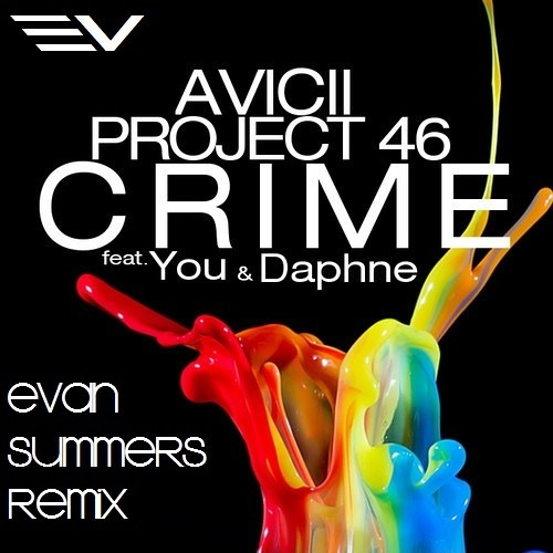Avicii & Project 46 Feat. You & Daphne - Crime (Evan Summers Remix)