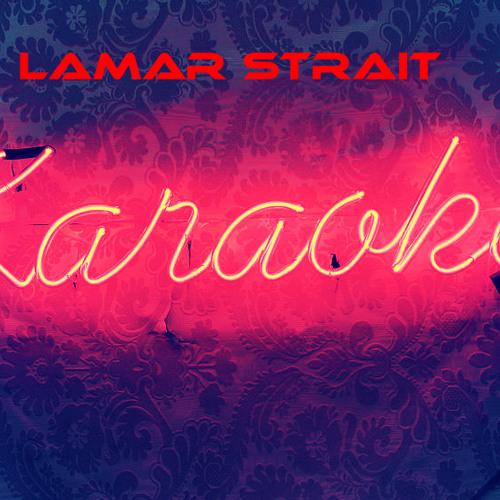 Lamar Strait - Karaoke