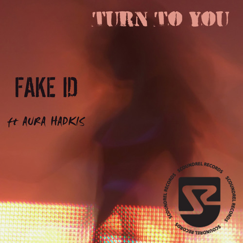 Fake ID feat. Aura Hadkis - Turn To You (Original Mix)  [Beatport Exclusive]