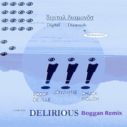 Digital Diamonds - Delirious (Boggan Bootleg Flip)