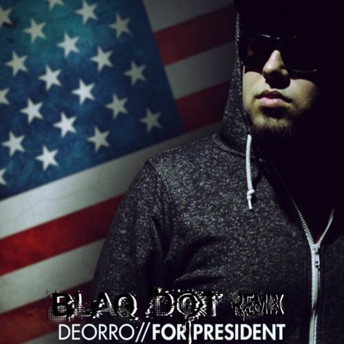 For President (Blaq Dot Remix)