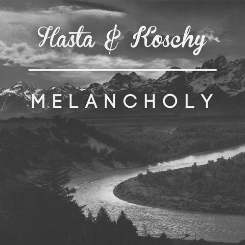 Melancholy by Hasta & Koschy