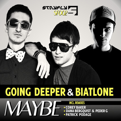 Going Deeper & Biatlone - Maybe (Original Mix) StayFly Records / OUT NOW!