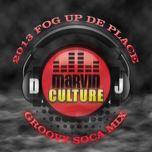 2013 Fog Up De Place GROOVY SOCA Mix