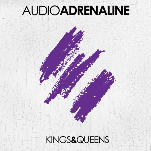Audio Adrenaline-Kings And Queens