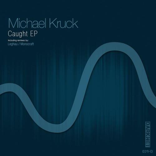 Michael Kruck - Caught EP - Darknet